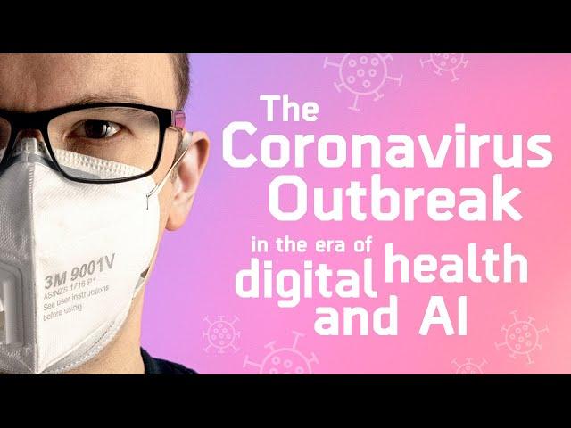 The Coronavirus Outbreak in the Era of Digital Health and A.I. / Episode 11 - The Medical Futurist