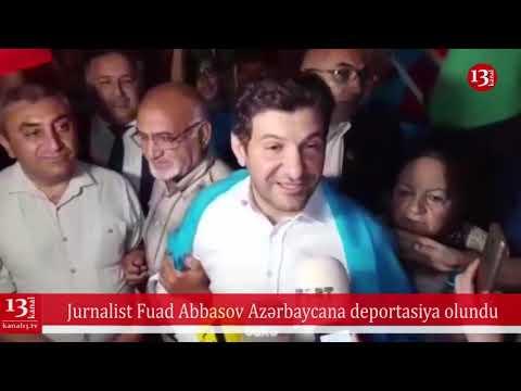 """""""40 Gün Məni Qapalı Yerdə Saxladılar""""-Fuad Abbasov Bakıda, Jurnalist Azərbaycana Deport Olundu"""