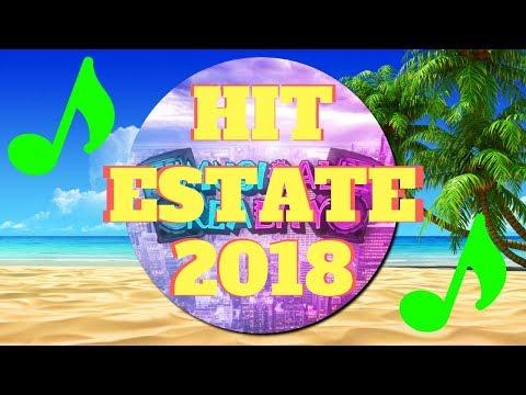 HIT ESTATE 2018 - Le Migliori Canzoni Dell'Estate 2018