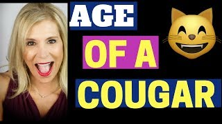 What's The Age Of A Cougar? How to Know if a Woman is a Cougar!