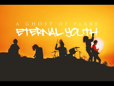 A Ghost of Flare - Eternal youth | Official Music Video