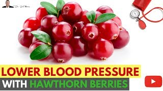 💔 How To Lower Your Blood Pressure Using Hawthorn Berries
