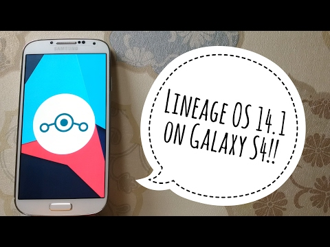 Lineage OS 14.1 on Galaxy S4!! (GT-I9506)