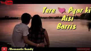 Tere Pyar Ki Aisi Baarish Love song | Romantic Sandy