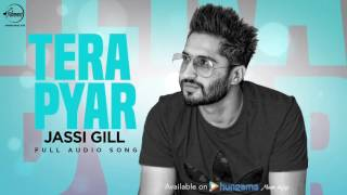 Tera Pyar ( Full Audio Song ) | Jassi Gill | Punjabi Song Collection | Speed Records