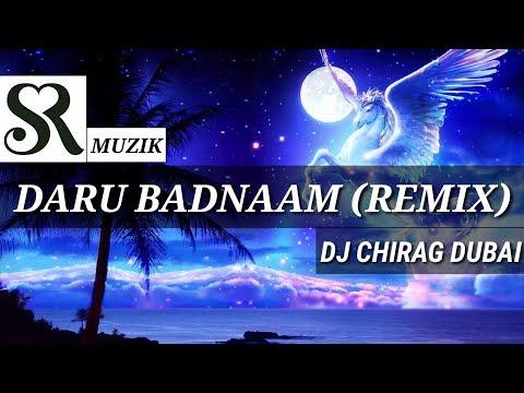 DARU BADNAAM REMIX   DJ CHIRAG DUBAI / #SRMUZIK