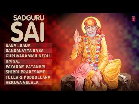 Sadguru Sai Telugu Sai Bhajans [Full Audio Songs Juke Box]