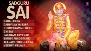 Sadguru Sai Telugu Sai Bhajans [Full Audio Songs Juke Box]