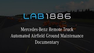 Documentary: Mercedes-Benz Remote Truck Automated Airfield Ground Maintenance.