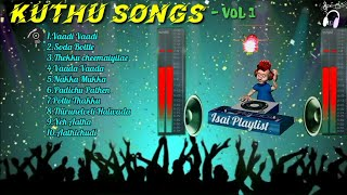 Kuthu Songs Tamil |Top10 songs |Tamil jukebox|Isai Playlist