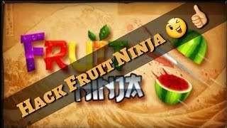 Hack FruitNinja Classic 2.4.9 *2017* No Root!
