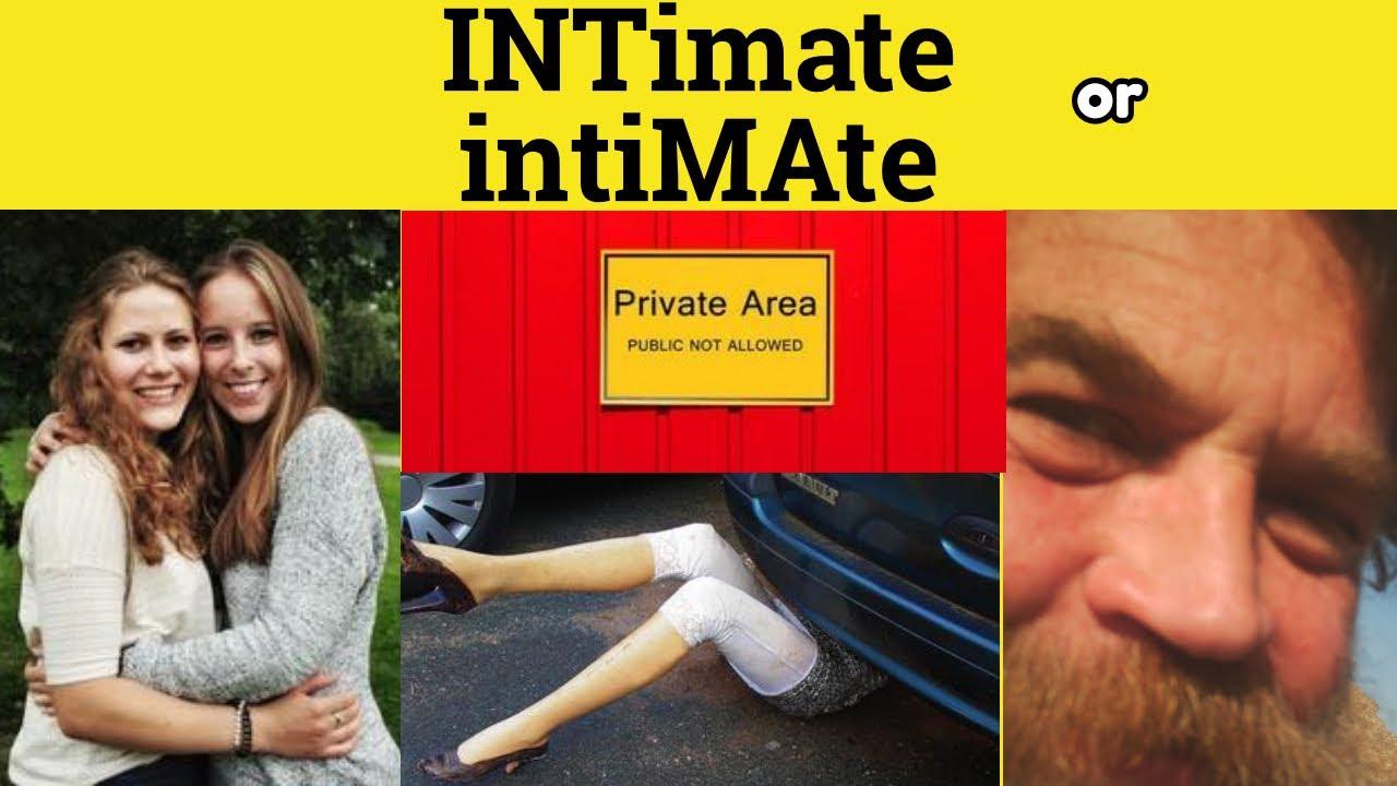 🔵 INtimate or intiMAte - Intimate Meaning - Intimate