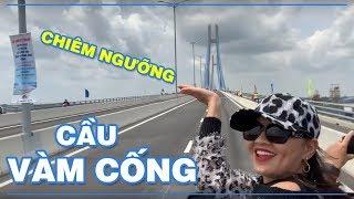 Chiêm ngưỡng sự to lớn của cây Cầu Vàm Cống mới khánh thành cùng Diễn viên Hoài An