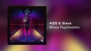 Slava & 4i20 - Missa Psychedelic (Original Mix)