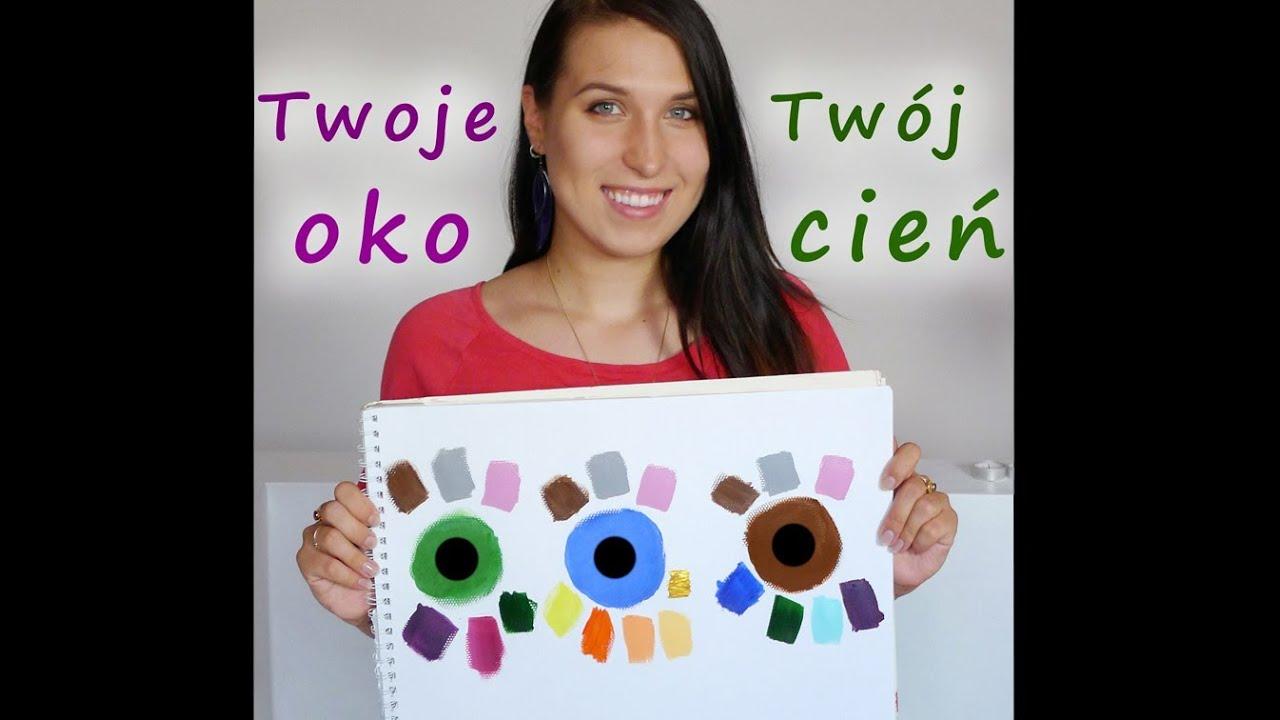 Jak Dobrać Cień Do Koloru Oczu Youtube