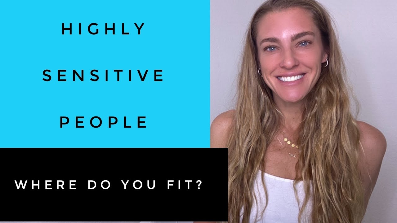 HIGHLY SENSITIVE PEOPLE - Where do I fit?