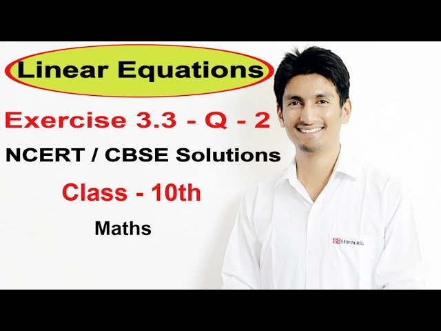 Exercise 3.3 Question 2 –Linear Equations NCERT/CBSE Solutions for Class 10th Maths