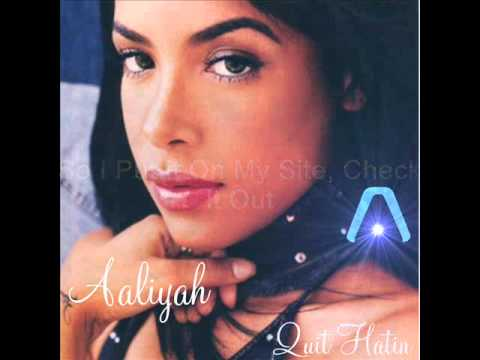 Aaliyah - Quit Hatin Unreleased Song