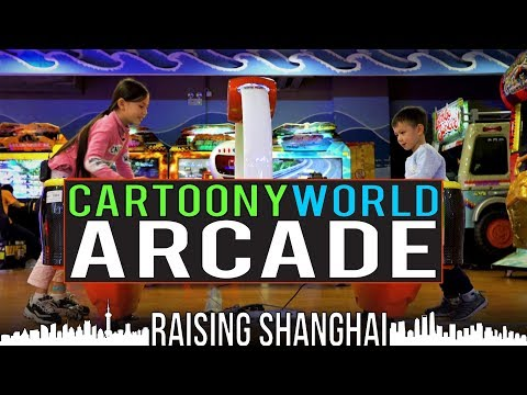CARTOONY WORLD ARCADE | RAISING SHANGHAI