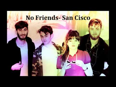 Клип San Cisco - No Friends