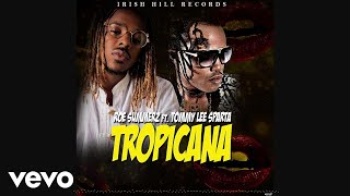 Roe Summerz - Tropicana ft. Tommy Lee Sparta