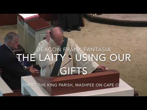 The Laity   Using our Gifts ~ Deacon Frank Fantasia