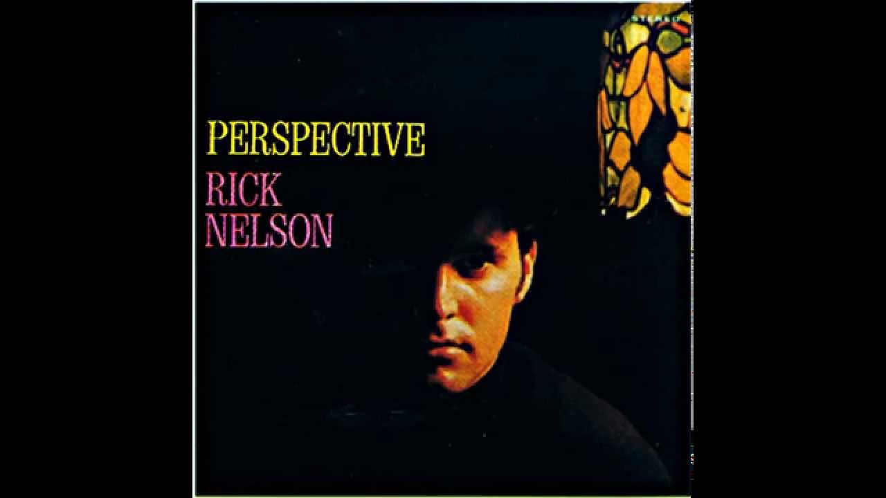 Rick Nelson Perspective