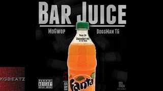 mo-gwop-x-doggman-tg---bar-juice-prod-by-dj-radioaktive-new-2015