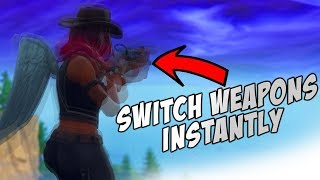 *WORKING* INSTANT WEAPON SWITCH IN FORTNITE