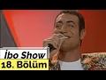 İbo Show - 18. Bölüm (Konuk : Hakan Altun)
