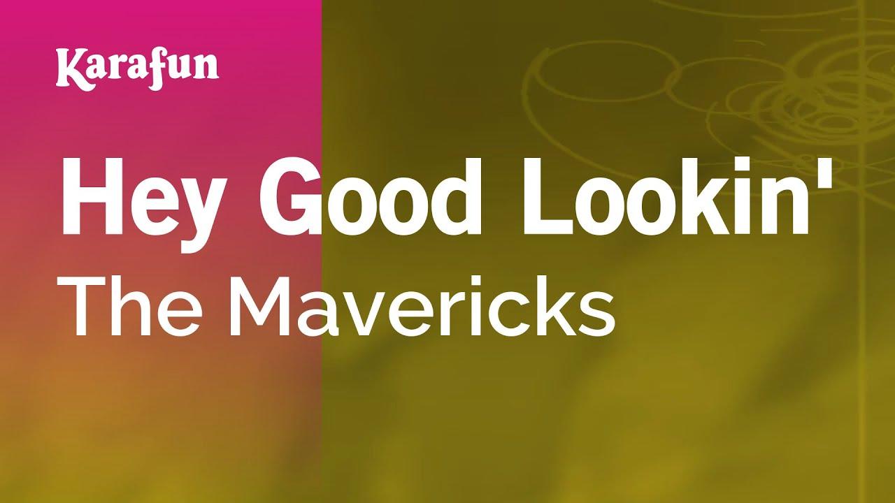 Download Hey Good Lookin' - The Mavericks | Karaoke Version | KaraFun