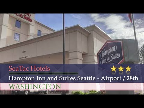 Hampton Inn And Suites Seattle - Airport / 28th Avenue - SeaTac Hotels, Washington