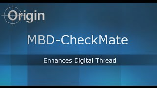 Origin MBD CheckMate - Enhances Digital Thread