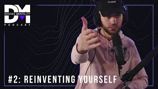 The Diverse Mentality Podcast #2 - Reinventing Yourself