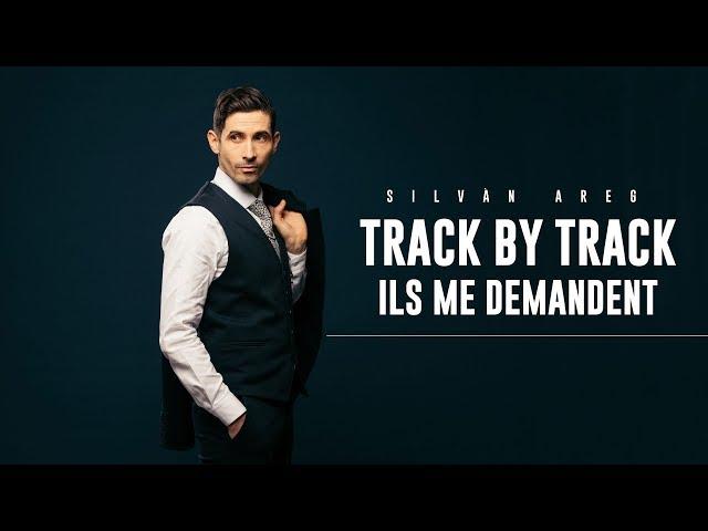 Silvàn Areg - Ils me demandent (Track by track)