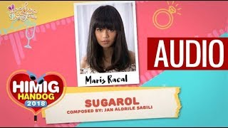 Sugarol - Maris Racal | Himig Handog 2018 (Audio)