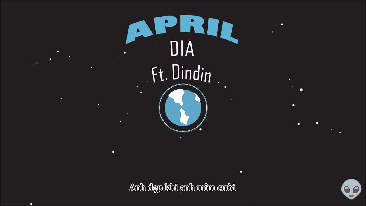[Vietsub][The Alien] APRIL - DIA ft. Dindin