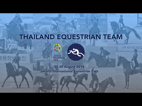 Team Thailand's Achievements In Asian Games 2018 - Equestrian