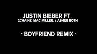 Justin Bieber ft. 2 Chainz, Mac Miller, & Asher Roth - Boyfriend Remix SLOWED