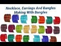 Jewelry set making with Bangles | Necklace, earrings and bangles making