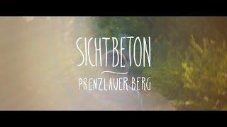 Sichtbeton - Prenzlauer Berg Remix (prod. by Dexter)