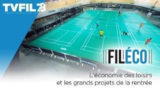 Fil-Eco : L'économie des loisirs et les grands projets de la rentrée