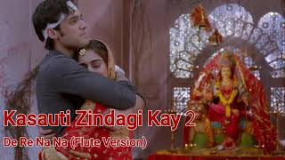 Kasauti Zindagi Kay Background Music | De Re Na Na (Flute Version )| Erica & Parth |Tv Serial Songs.