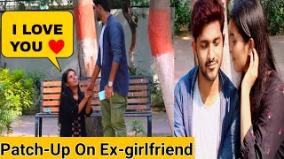 Patch-Up Prank on My ex-girlfriend gone emotional and romantic | Tukka