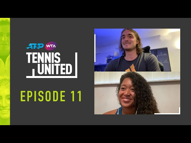 Tennis United | Tsitsipas & Osaka's Friendship Goals