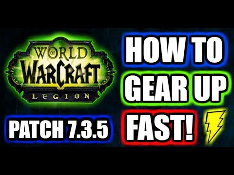 Legion Patch 7 3 5 Gearing Up Guide 6 Easy Ways To Gear Up Your Character Youtube