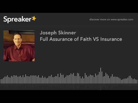 Full Assurance of Faith VS Insurance