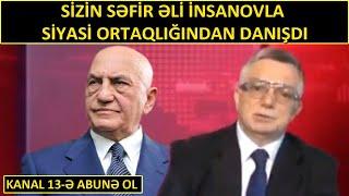"""""""Əli İnsanovun evindən tapılanlar Rövnəqin saatı qədər deyildi,bəs o,niyə həbs edilmir?""""-Sizin Səfir"""