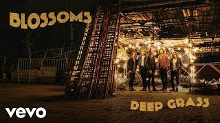 Blossoms - Deep Grass (Official Audio)
