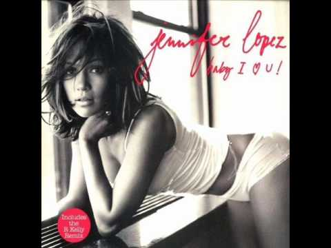 Jennifer Lopez - Baby I Love U (R. Kelly Remix)